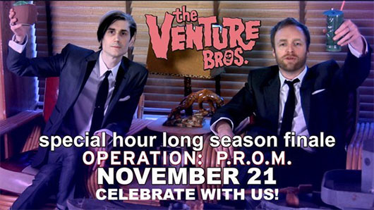 Venture Bros. season four finale, Operation P.R.O.M., November 21st at 11:30pm on Adult Swim
